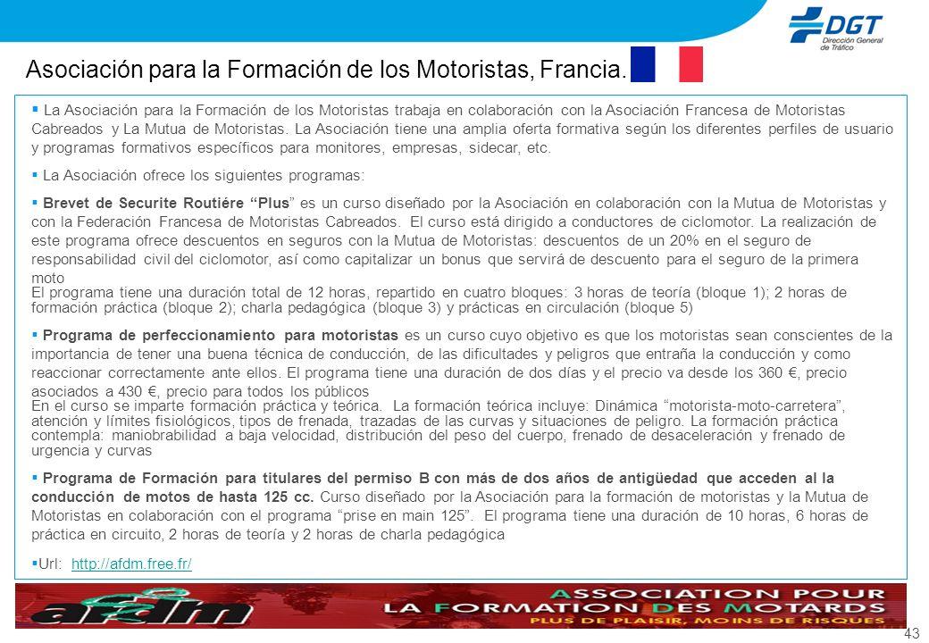 43 Asociación para la Formación de los Motoristas, Francia. La Asociación para la Formación de los Motoristas trabaja en colaboración con la Asociació