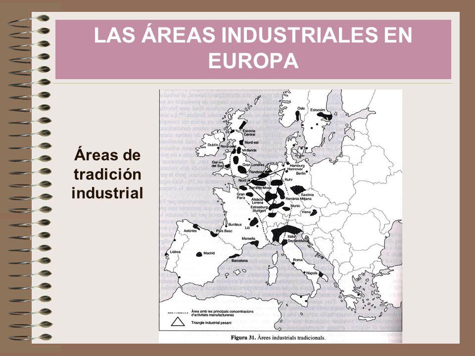 Áreas de tradición industrial LAS ÁREAS INDUSTRIALES EN EUROPA