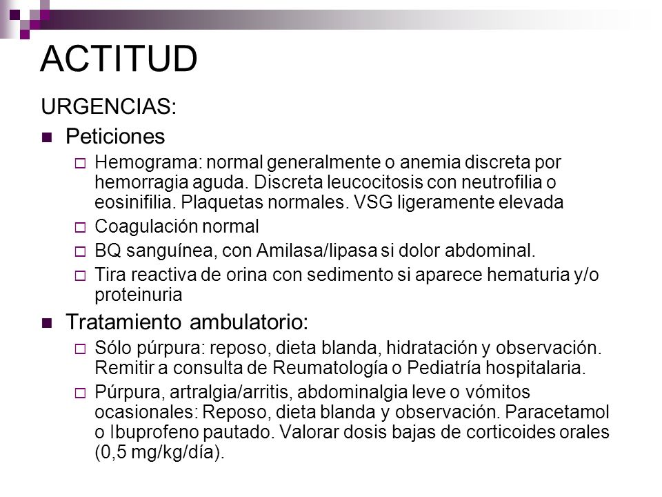 ACTITUD URGENCIAS: Peticiones Hemograma: normal generalmente o anemia discreta por hemorragia aguda. Discreta leucocitosis con neutrofilia o eosinifil