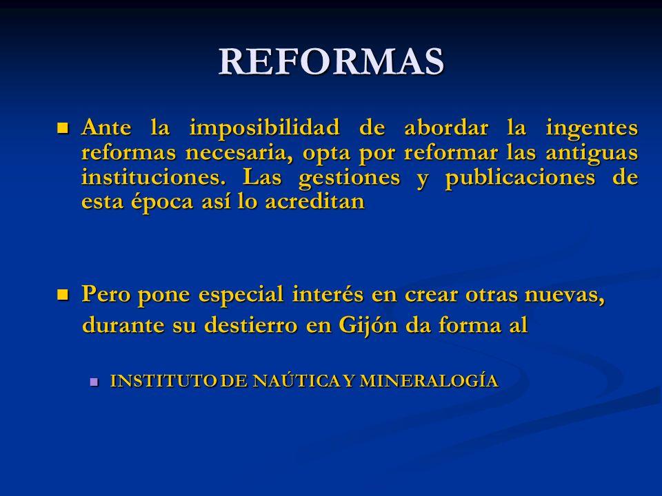 REFORMAS Ante la imposibilidad de abordar la ingentes reformas necesaria, opta por reformar las antiguas instituciones. Las gestiones y publicaciones