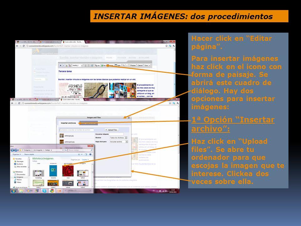 INSERTAR IMÁGENES: dos procedimientos Hacer click en Editar página. Para insertar imágenes haz click en el icono con forma de paisaje. Se abrirá este