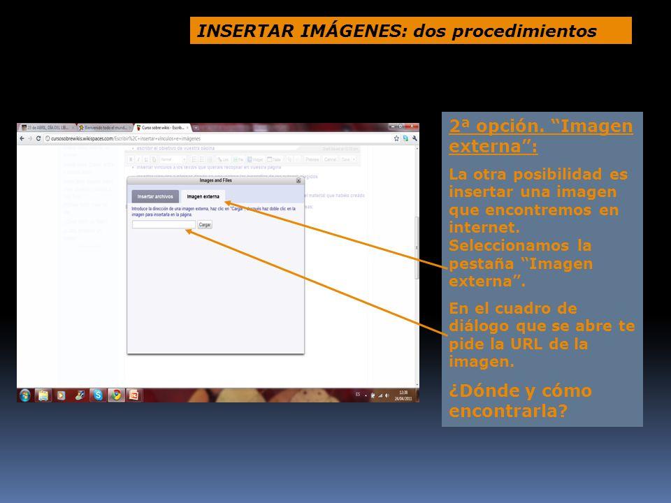 2ª opción. Imagen externa: La otra posibilidad es insertar una imagen que encontremos en internet. Seleccionamos la pestaña Imagen externa. En el cuad