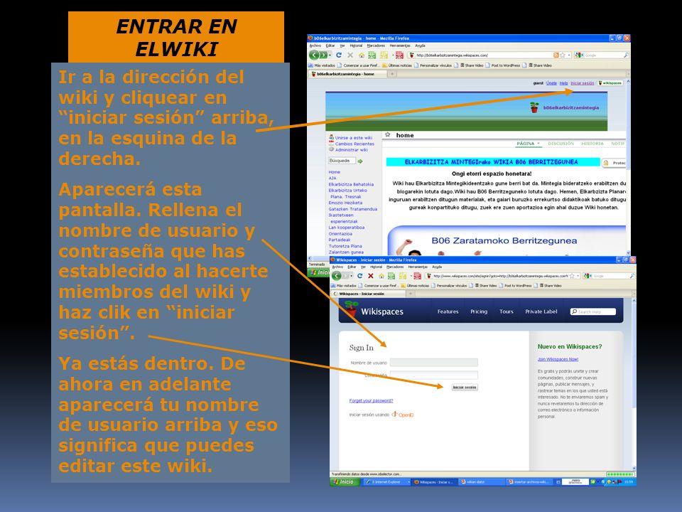 ENTRAR EN ELWIKI Ir a la dirección del wiki y cliquear en iniciar sesión arriba, en la esquina de la derecha. Aparecerá esta pantalla. Rellena el nomb