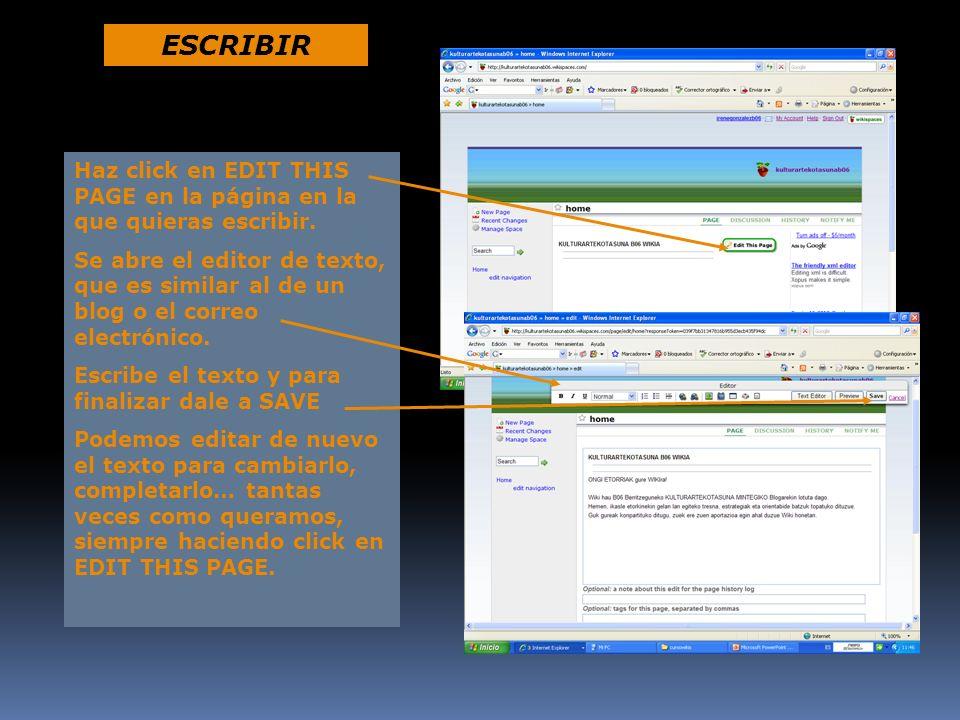 Haz click en EDIT THIS PAGE en la página en la que quieras escribir. Se abre el editor de texto, que es similar al de un blog o el correo electrónico.
