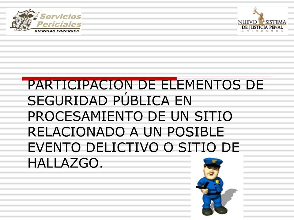 Artículo 113 del Código de Procedimientos Penales del Estado refiere: Función de los cuerpos de seguridad pública.