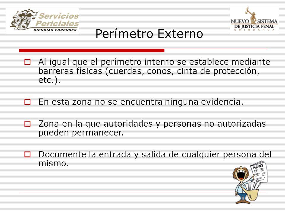 Perímetro Externo Al igual que el perímetro interno se establece mediante barreras físicas (cuerdas, conos, cinta de protección, etc.). En esta zona n