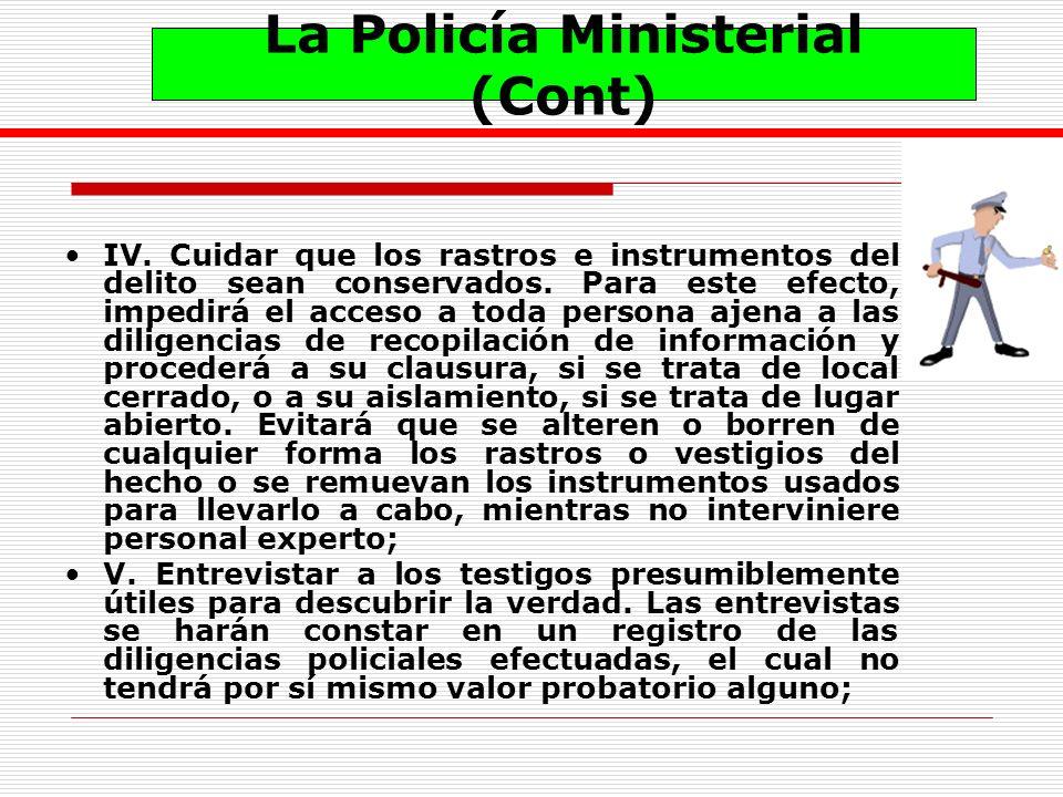 IV. Cuidar que los rastros e instrumentos del delito sean conservados. Para este efecto, impedirá el acceso a toda persona ajena a las diligencias de