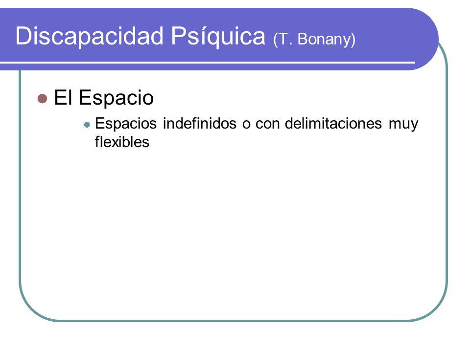 Discapacidad Psíquica (T. Bonany) El Espacio Espacios indefinidos o con delimitaciones muy flexibles