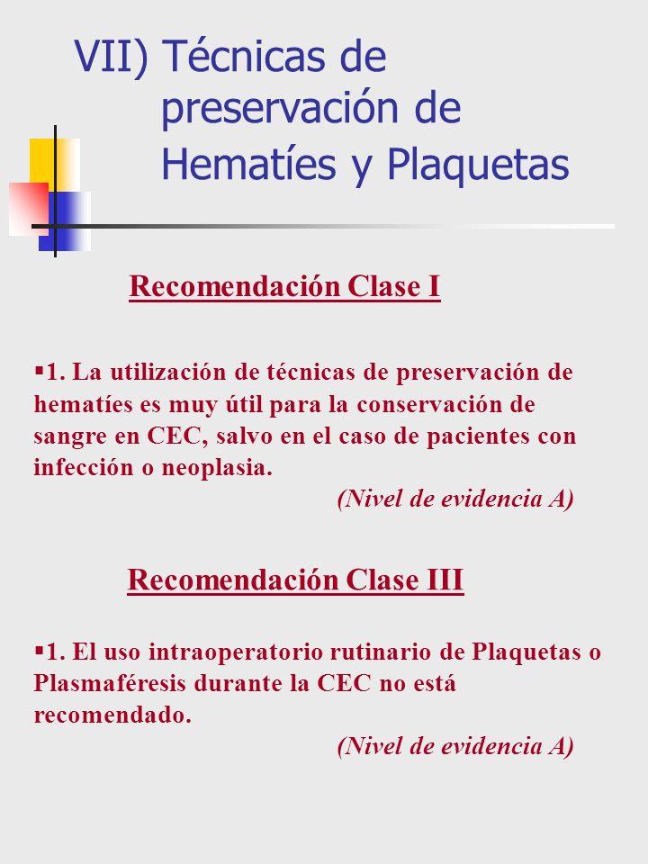 1. La utilización de técnicas de preservación de hematíes es muy útil para la conservación de sangre en CEC, salvo en el caso de pacientes con infecci