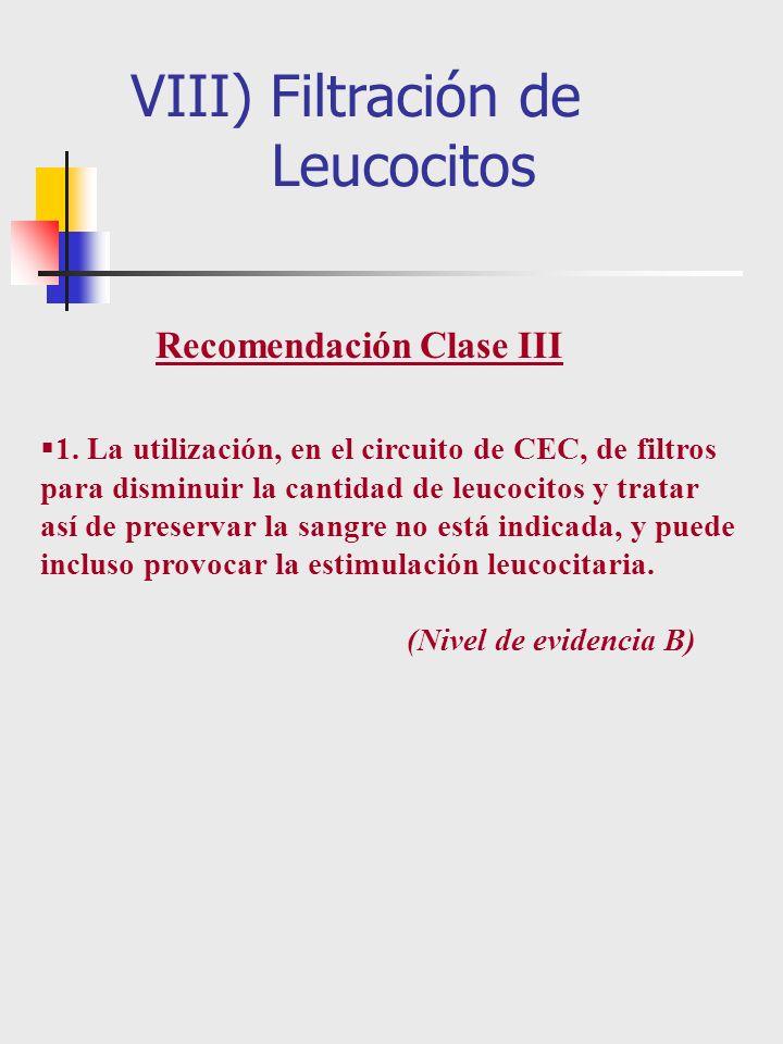 1. La utilización, en el circuito de CEC, de filtros para disminuir la cantidad de leucocitos y tratar así de preservar la sangre no está indicada, y