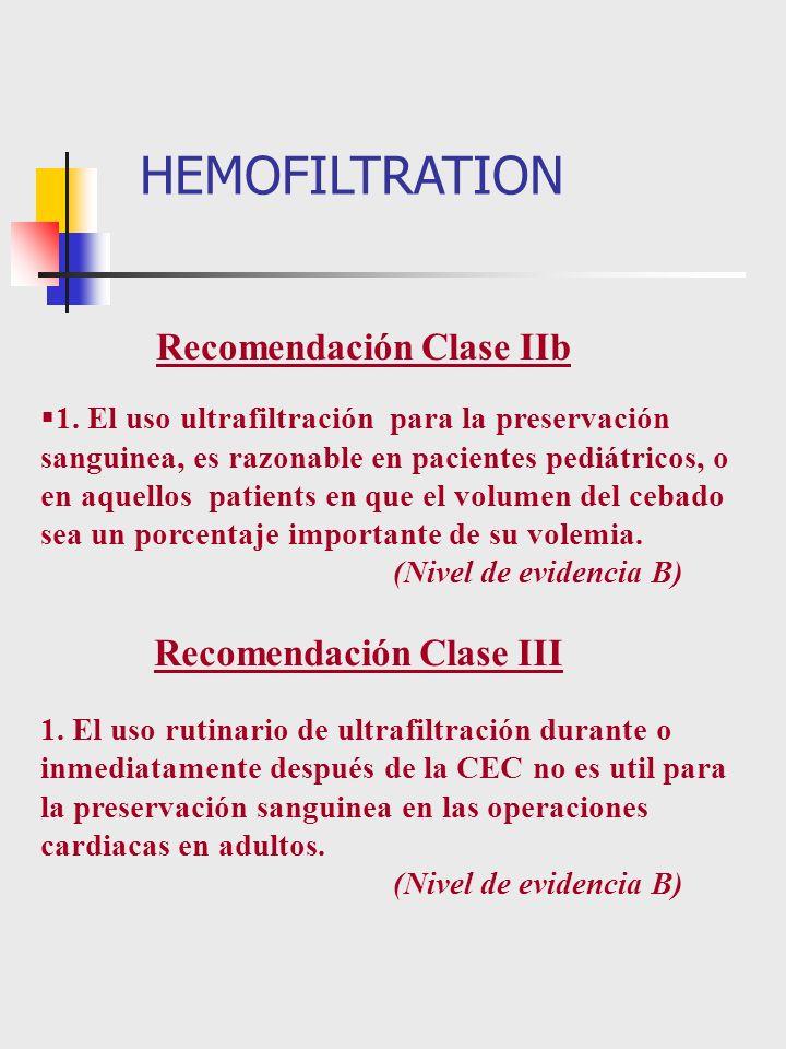 1. El uso ultrafiltración para la preservación sanguinea, es razonable en pacientes pediátricos, o en aquellos patients en que el volumen del cebado s