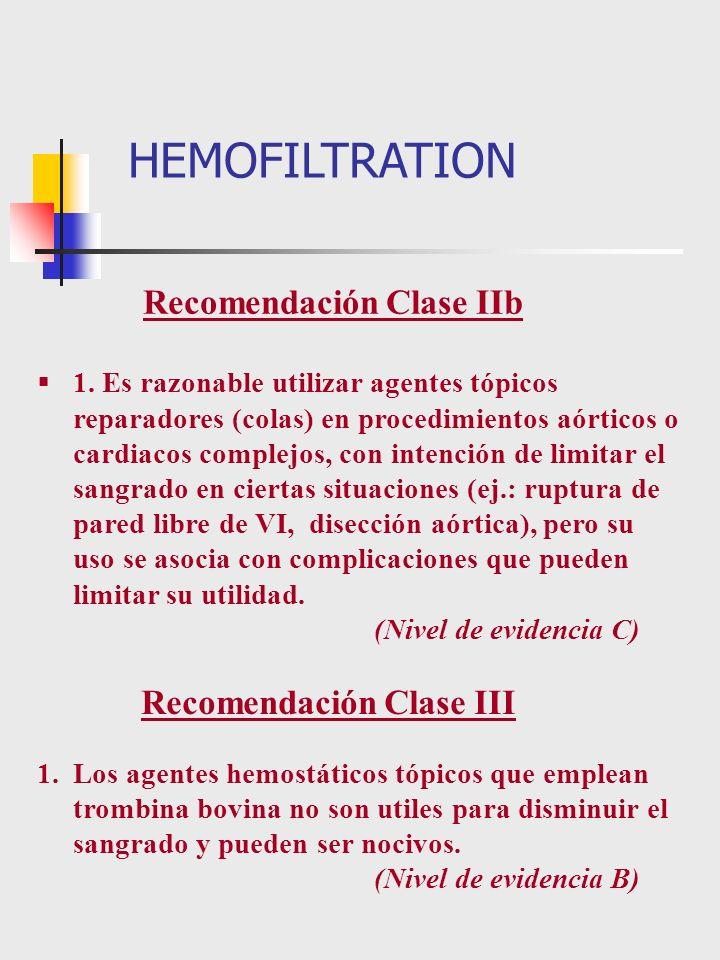 1. Es razonable utilizar agentes tópicos reparadores (colas) en procedimientos aórticos o cardiacos complejos, con intención de limitar el sangrado en