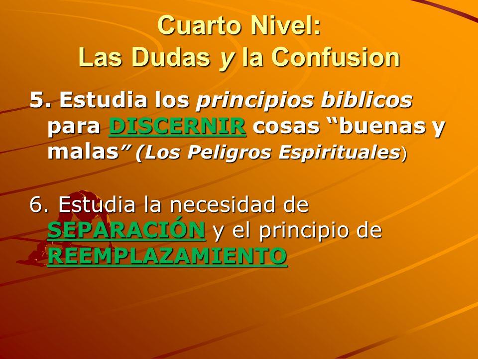 Cuarto Nivel: Las Dudas y la Confusion 3. Entender la revelación progresiva de la Biblia y los principios de la interpretación bíblica. 4. Entender di