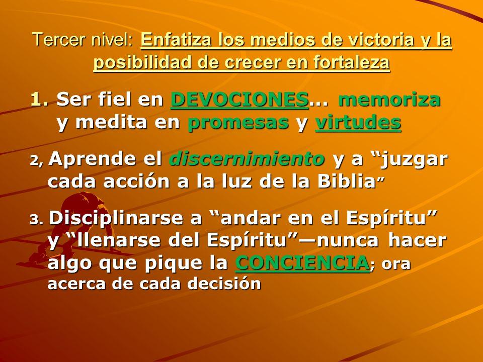 Tercer Nivel de Estudio Biblico: La Lucha Espiritual 1. Definir qué es Carácter Cristiano Da sugerencias prácticas para aprovecharse de la Biblia para