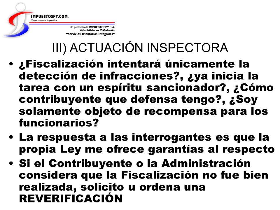 III) ACTUACIÓN INSPECTORA ¿Fiscalización intentará únicamente la detección de infracciones?, ¿ya inicia la tarea con un espíritu sancionador?, ¿Cómo c