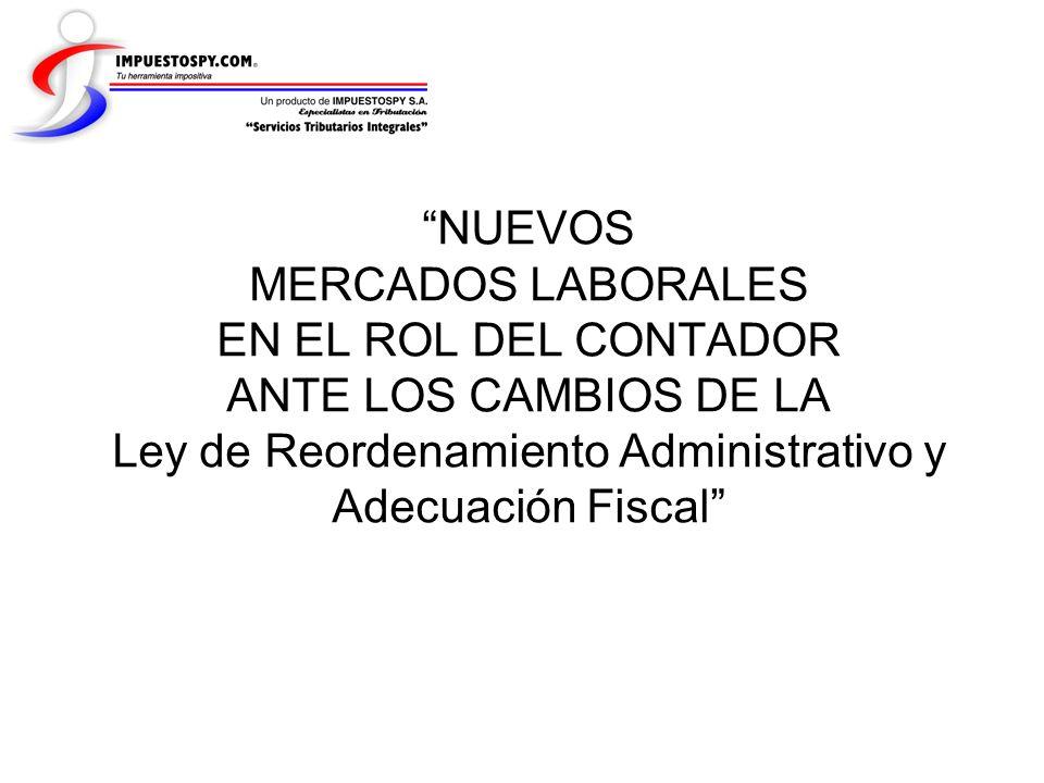 NUEVOS MERCADOS LABORALES EN EL ROL DEL CONTADOR ANTE LOS CAMBIOS DE LA Ley de Reordenamiento Administrativo y Adecuación Fiscal