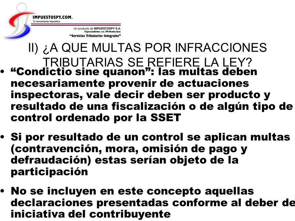 Condictio sine quanon: las multas deben necesariamente provenir de actuaciones inspectoras, vale decir deben ser producto y resultado de una fiscaliza