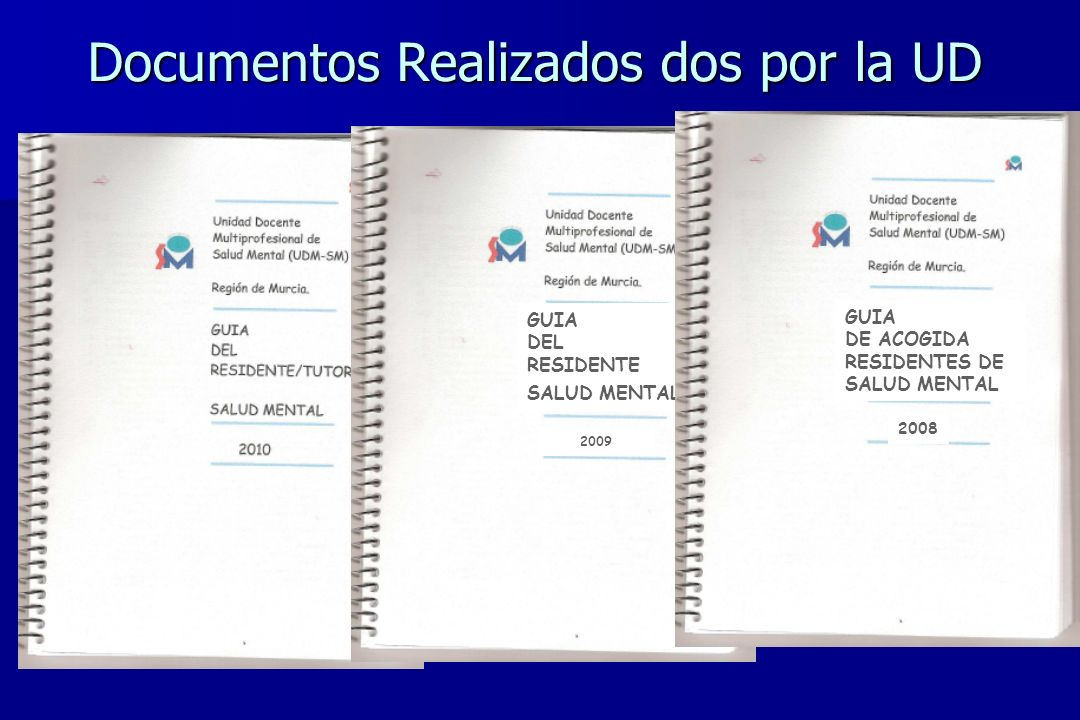 Documentos Realizados dos por la UD GUIA DEL RESIDENTE SALUD MENTAL 2009 GUIA DE ACOGIDA RESIDENTES DE SALUD MENTAL 2008