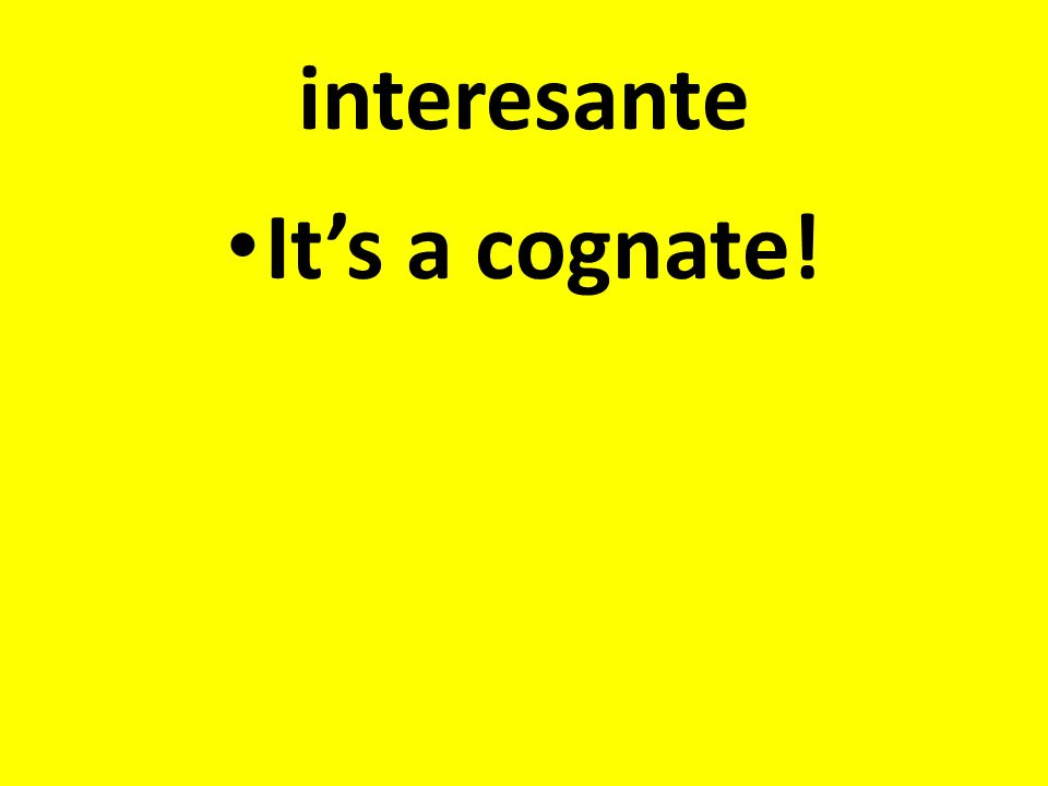 interesante Its a cognate!