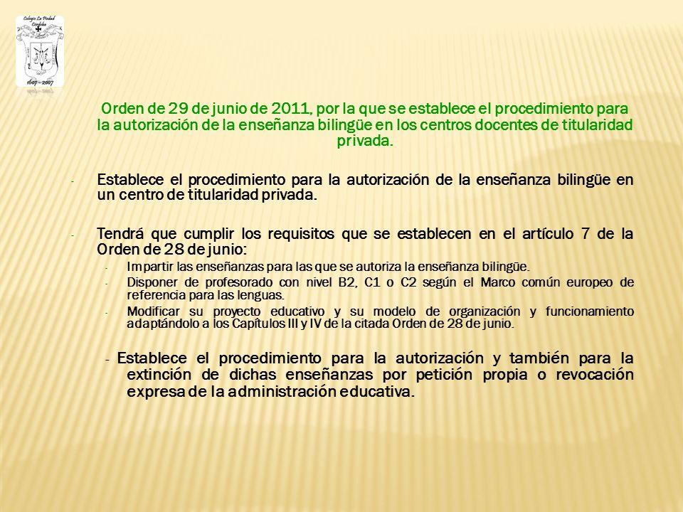 Orden de 29 de junio de 2011, por la que se establece el procedimiento para la autorización de la enseñanza bilingüe en los centros docentes de titularidad privada.