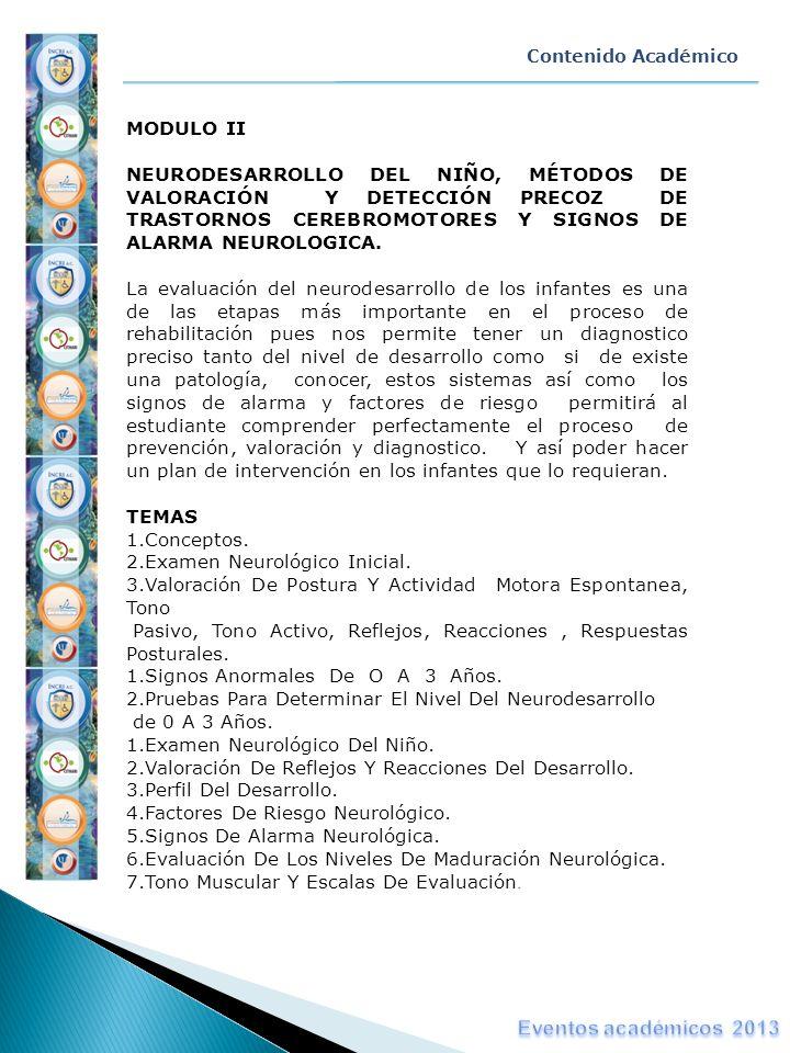 MODULO II NEURODESARROLLO DEL NIÑO, MÉTODOS DE VALORACIÓN Y DETECCIÓN PRECOZ DE TRASTORNOS CEREBROMOTORES Y SIGNOS DE ALARMA NEUROLOGICA. La evaluació