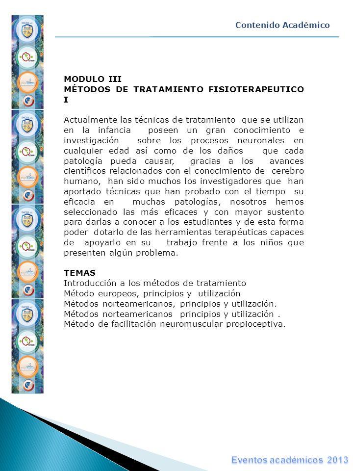MODULO III MÉTODOS DE TRATAMIENTO FISIOTERAPEUTICO I Actualmente las técnicas de tratamiento que se utilizan en la infancia poseen un gran conocimient