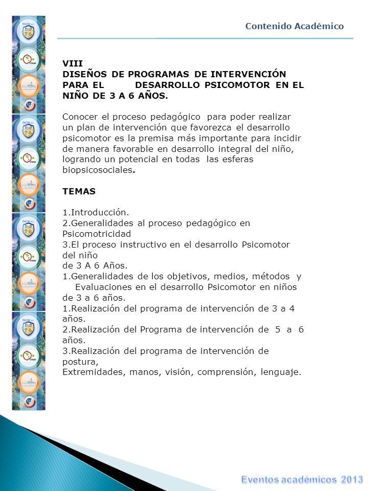 VIII DISEÑOS DE PROGRAMAS DE INTERVENCIÓN PARA EL DESARROLLO PSICOMOTOR EN EL NIÑO DE 3 A 6 AÑOS. Conocer el proceso pedagógico para poder realizar un