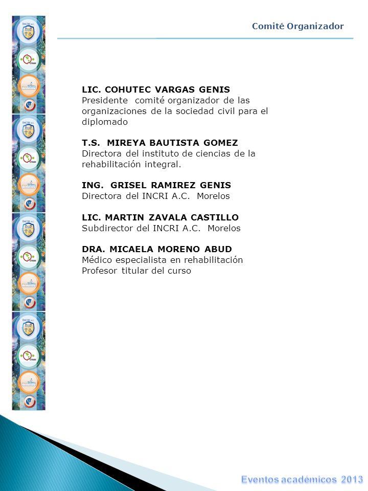 Comité Organizador LIC. COHUTEC VARGAS GENIS Presidente comité organizador de las organizaciones de la sociedad civil para el diplomado T.S. MIREYA BA