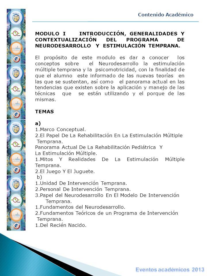 Contenido Académico MODULO I INTRODUCCIÓN, GENERALIDADES Y CONTEXTUALIZACIÓN DEL PROGRAMA DE NEURODESARROLLO Y ESTIMULACIÓN TEMPRANA. El propósito de
