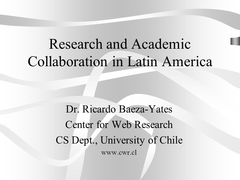 Research and Academic Collaboration in Latin America Dr.