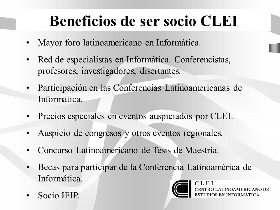 Beneficios de ser socio CLEI Mayor foro latinoamericano en Informática. Red de especialistas en Informática. Conferencistas, profesores, investigadore