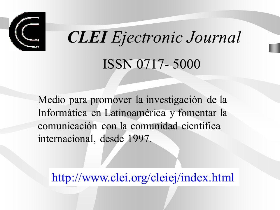 CLEI Ejectronic Journal http://www.clei.org/cleiej/index.html ISSN 0717- 5000 Medio para promover la investigación de la Informática en Latinoamérica
