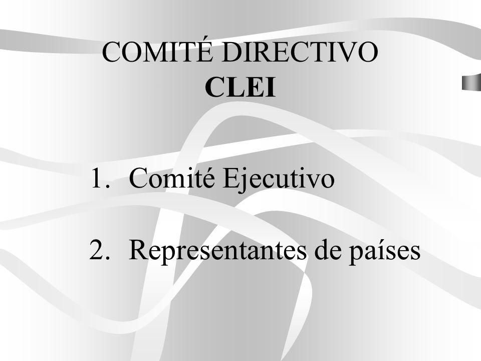 COMITÉ DIRECTIVO CLEI 1.Comité Ejecutivo 2.Representantes de países