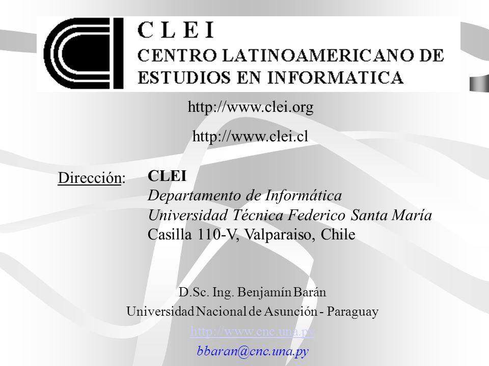 D.Sc. Ing. Benjamín Barán Universidad Nacional de Asunción - Paraguay http://www.cnc.una.py bbaran@cnc.una.py http://www.clei.org http://www.clei.cl D
