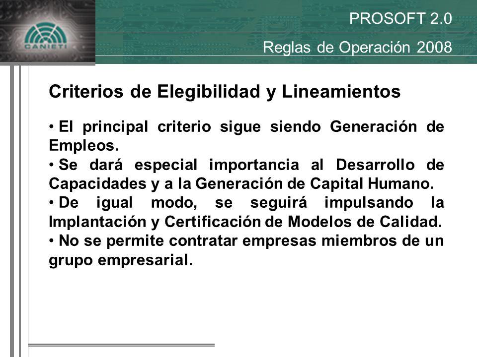Criterios de Elegibilidad y Lineamientos El principal criterio sigue siendo Generación de Empleos.