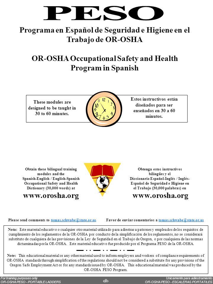 Unicamente para adiestramiento OR-OSHA PESO - ESCALERAS PORTATILES For training purposes only OR-OSHA PESO - PORTABLE LADDERS 5 Nota: Este material ed