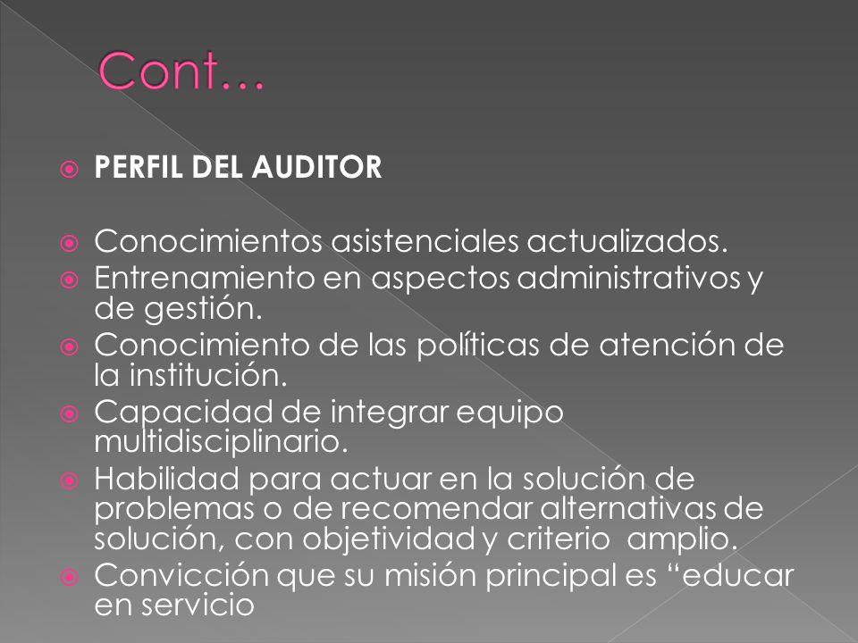 PERFIL DEL AUDITOR: El auditor debe distinguirse por su: Capacidad profesional y experiencia. Sentido ético. Mentalidad analítica. Actitud de evaluado