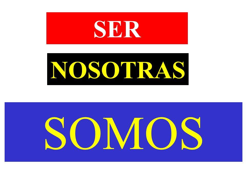 NOSOTRAS SOMOS SER