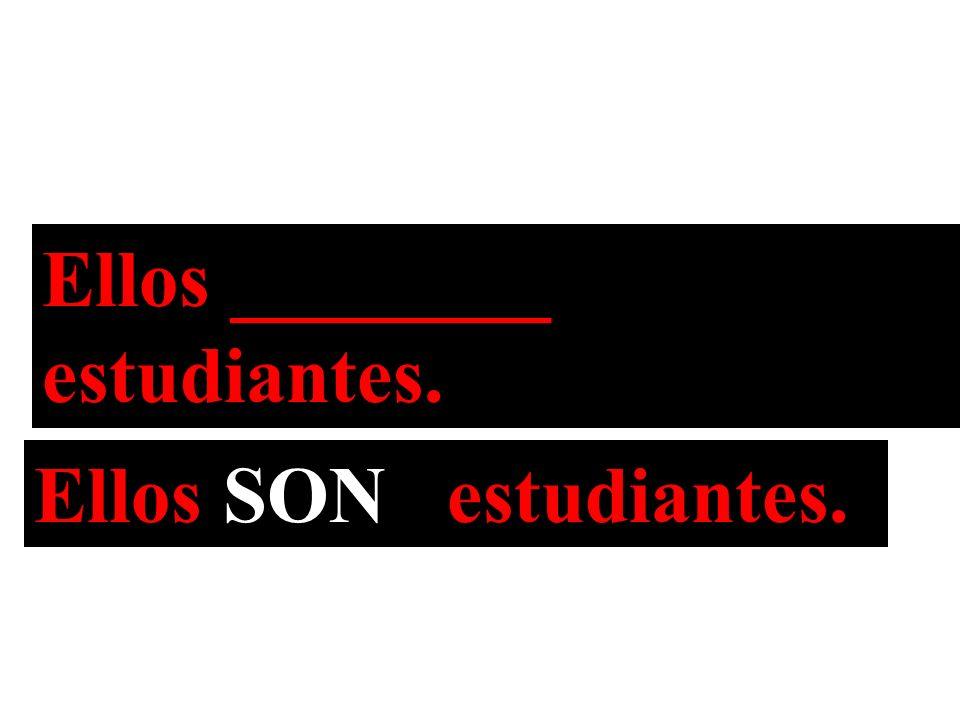 Ellos ________ estudiantes. Ellos SON estudiantes.
