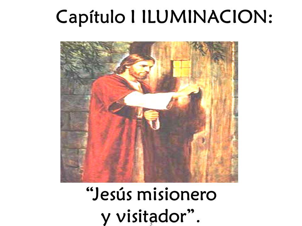 3 Capítulo I ILUMINACION: Jesús misionero y visitador.
