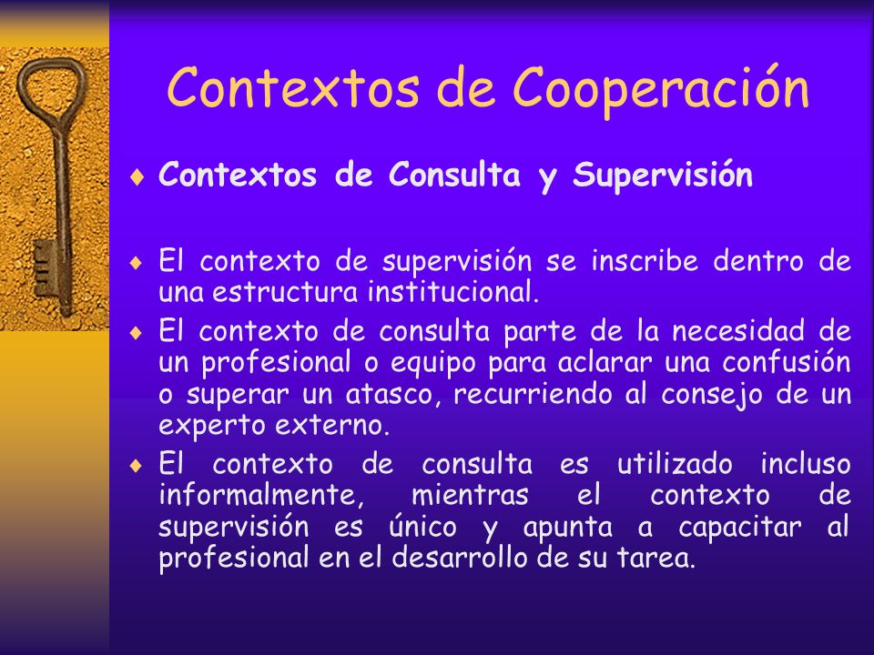 Contextos de Cooperación Contextos de Formación La formadora es responsable de la calidad del programa, mientras el alumno lo es de adecuar a su reali
