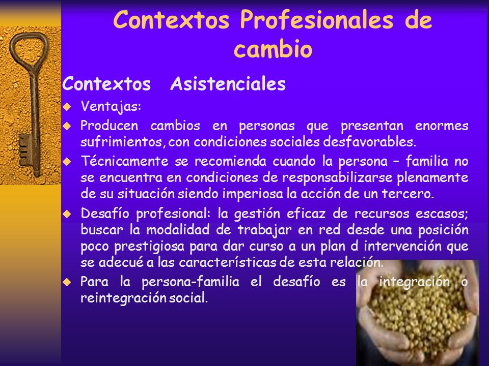 Contextos Profesionales de cambio Contextos Asistenciales Frecuentes, establece una posición vertical entre profesional y persona – familia, complemen