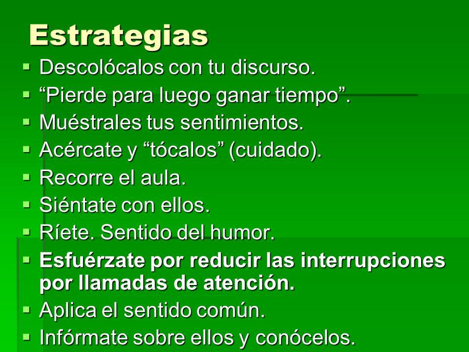 Estrategias Descolócalos con tu discurso. Descolócalos con tu discurso.