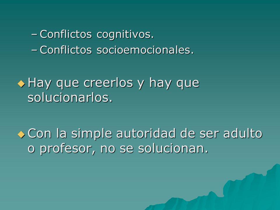 –Conflictos cognitivos. –Conflictos socioemocionales.