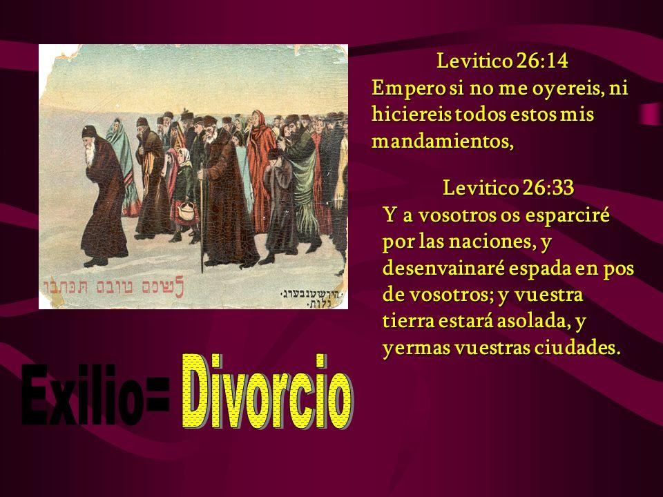 Levitico 26:14 Empero si no me oyereis, ni hiciereis todos estos mis mandamientos, Levitico 26:33 Y a vosotros os esparciré por las naciones, y desenv