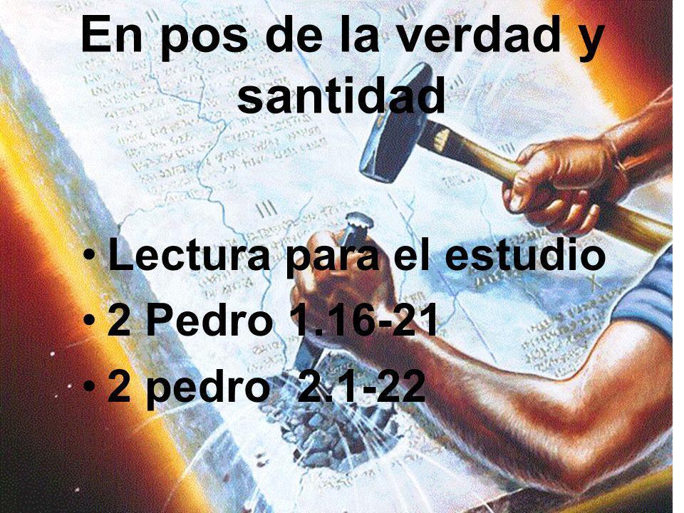 Introducción Pedro nos recuerda que solo podemos encontrar la vedad en la palabra de Dios. No hay otra verdad, No hay otra interpretación Vino por rev