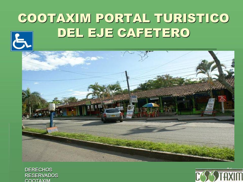 DERECHOS RESERVADOS COOTAXIM 31 COOTAXIM PORTAL TURISTICO DEL EJE CAFETERO