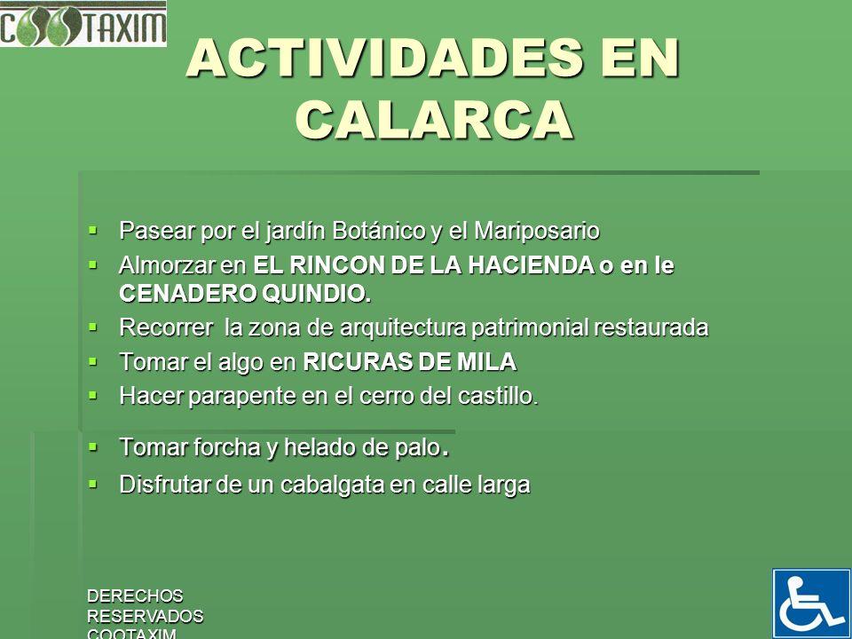 6 ACTIVIDADES EN CALARCA Pasear por el jardín Botánico y el Mariposario Pasear por el jardín Botánico y el Mariposario Almorzar en EL RINCON DE LA HAC