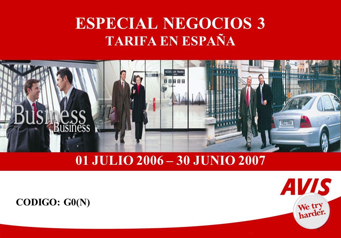 1 ESPECIAL NEGOCIOS 3 TARIFA EN ESPAÑA 01 JULIO 2006 – 30 JUNIO 2007 CODIGO: G0(N)