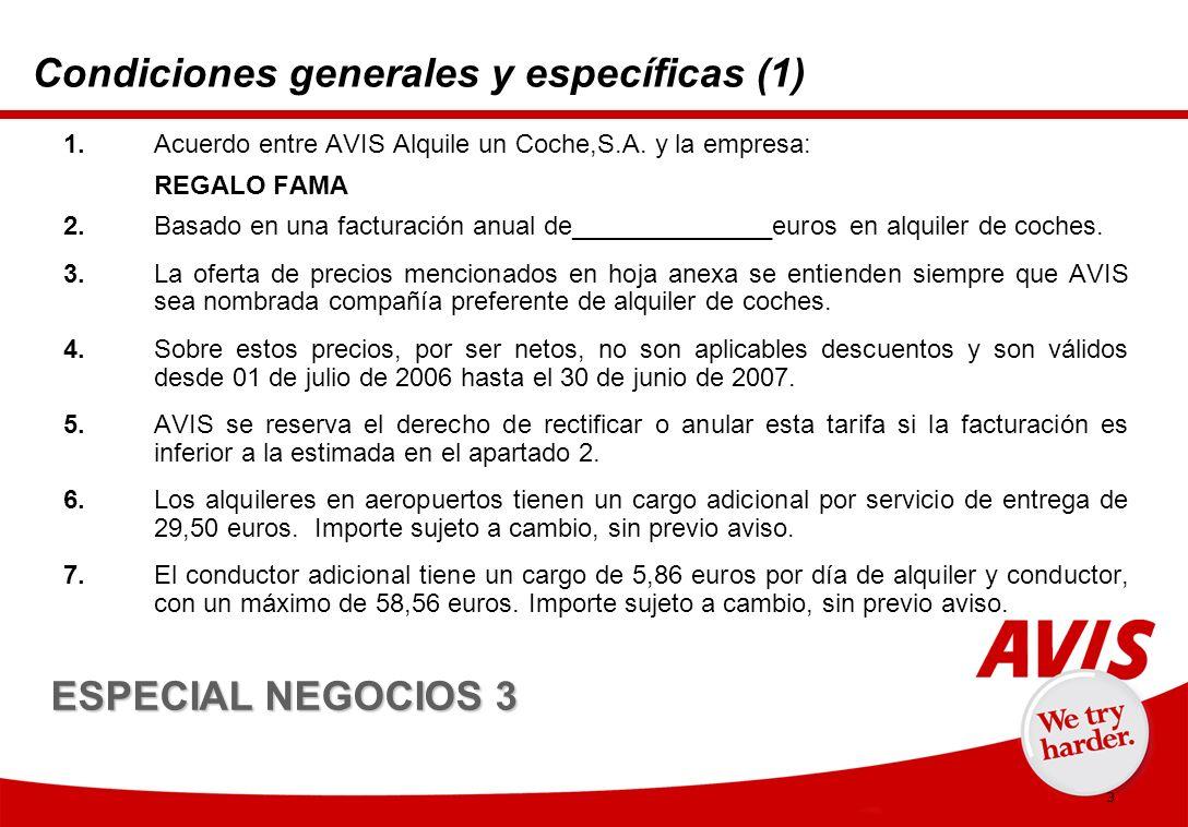 4 Condiciones generales y específicas (2) 8.Las entregas y recogidas fuera de la oficina AVIS (dentro del horario de la oficina AVIS y de los límites de la ciudad) tienen un cargo de 23,42 euros por entrega y 14,83 euros por recogida.